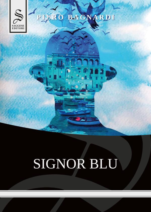 "Copertina libro ""Signor Blu"", di Piero Bagnardi - Saggese Editori"