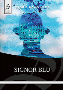 "Copertina libro ""Signor Blu"" di Piero Bagnardi - Saggese Editori"