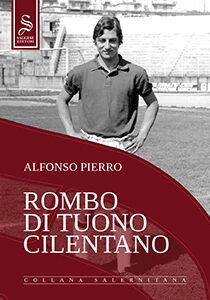 """Immagine di copertina del libro di Alfonso Pierro """"Rombo di tuono cilentano"""", biografia di Antonio Esposito, ex calciatore della Salernitana, edito da Saggese Editori"""