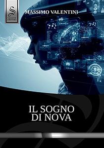 Immagine di copertina di Il sogno di Nova, di Massimo Valentini, edito da Saggese Editori, 2021